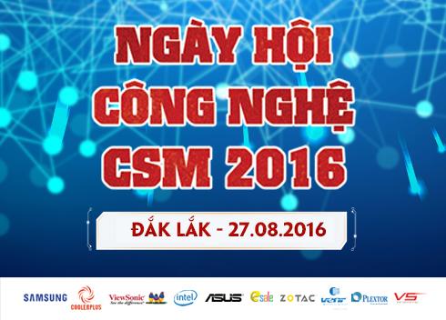 27/08 Tổ chức Ngày Hội Công Nghệ CSM 2016 tại Đắk Lắk
