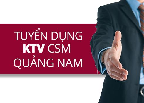Quảng Nam - Tuyển dụng Kĩ Thuật Viên CSM
