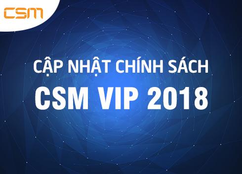Cập nhật chính sách và dịch vụ CSMVIP 2018