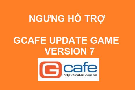 Thông báo về việc ngưng hỗ trợ Gcafe Update Game Version 7