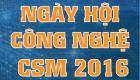 25/12 Tổ chức Hội Nghị Công Nghệ CSM 2016 tại Phú Thọ