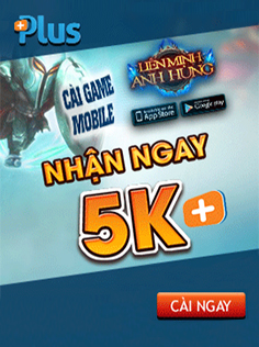 CÀI GAME MOBILE NHẬN NGAY 5,000PLUS