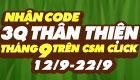 12/09 Nhận Code 3Q Thân Thiện trên CSM Click