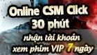 Nhanh tay tham gia Online CSM Click 30' - Nhận tài khoản VIP HDO